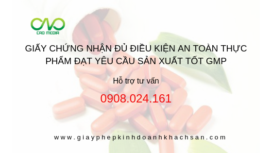 Giấy chứng nhận cơ sở đủ điều kiện an toàn thực phẩm đạt yêu cầu thực hành sản xuất tốt GMP