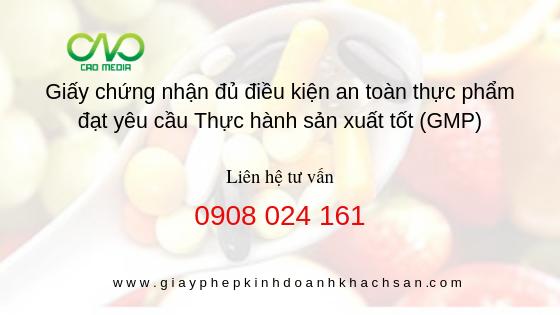 Thông báo bổ sung Giấy chứng nhận đủ điều kiện an toàn thực phẩm đạt yêu cầu Thực hành sản xuất tốt (GMP) trong sản xuất, kinh doanh thực phẩm bảo vệ sức khỏe